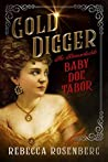 Gold Digger: The Remarkable Baby Doe Tabor