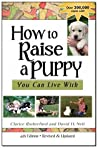 How To Raise A Puppy You Can Live With, 4th Edition