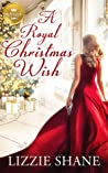 A Royal Christmas Wish: An enchanting Christmas romance from Hallmark Publishing