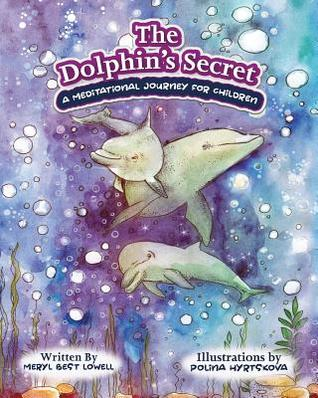 The Dolphin's Secret: A Meditational Journey for Children