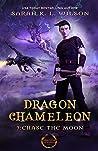 Chase the Moon (Dragon Chameleon, #7)