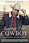 Saving Her Cowboy (Brothers of Miller Ranch, #2)