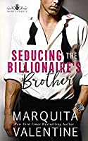 Seducing the Billionaire's Brother (Seducing the Billionaire, #3)