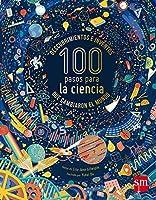 100 PASOS PARA LA CIENCIA. DESCUBRIMIENTOS E INVENTOS QUE..