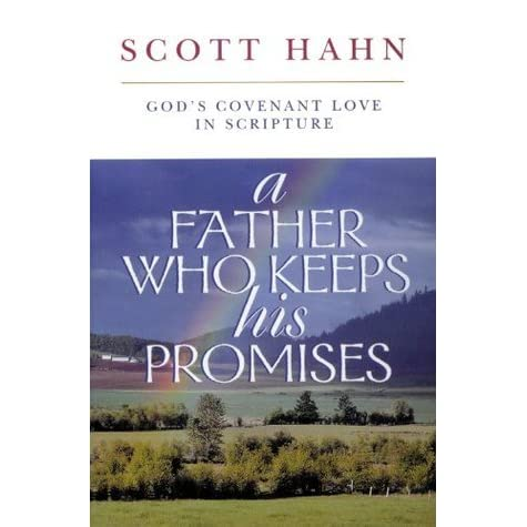 A Father Who Keeps His Promises: God's Covenant Love in