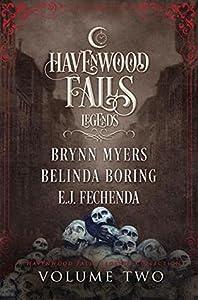 Legends of Havenwood Falls Volume Two (Legends of Havenwood Falls Collection #2)