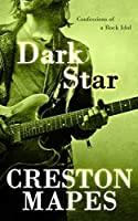DARK STAR: Confessions of a Rock Idol (Rock Star Chronicles Book 1)