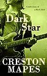DARK STAR: Confessions of a Rock Idol (Rock Star Chronicles Book 1)