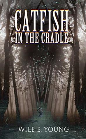 Catfish in the Cradle