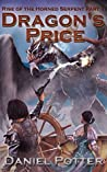 Dragon's Price (Rise of the Horned Serpent, #1)
