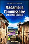 Madame le Commissaire und der tote Liebhaber (Isabelle Bonnet, #6)