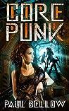 Core Punk by Paul Bellow