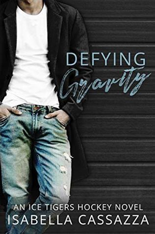 Defying Gravity (Ice Tigers #1)