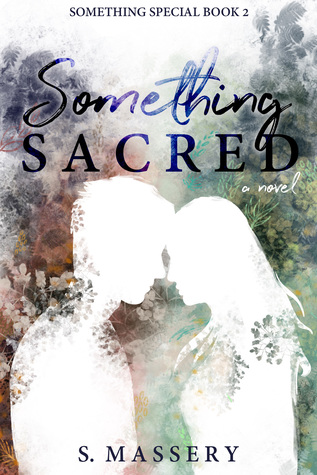 Something Sacred by S. Massery