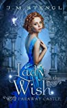 The Lady and the Wish (Faraway Castle, #4)