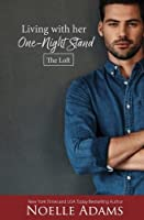 Living with Her One-Night Stand (The Loft #1)