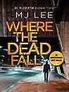 Where The Dead Fall (DI Ridpath #2)