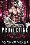 Protecting His Heart (Nox Bay Pack, #2)