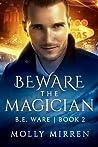 Beware the Magician (B. E. Ware Book Two)