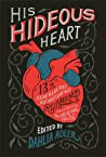 His Hideous Heart by Dahlia Adler