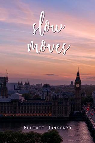 Slow Moves (Such Great Heights #2)