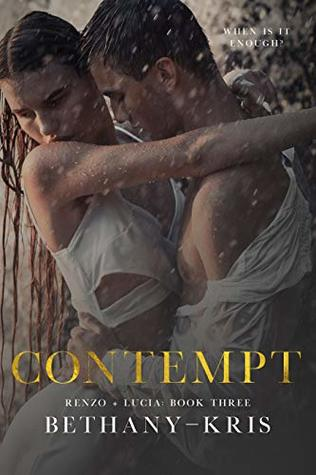 Contempt (Renzo + Lucia, #3)