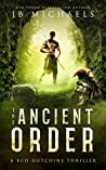 The Ancient Order: A Bud Hutchins Supernatural Thriller (Bud Hutchins Supernatural Thrillers Book 1)