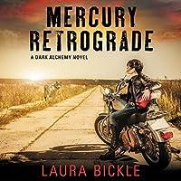 Mercury Retrograde (Dark Alchemy, #2)