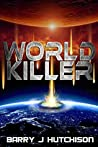 World Killer: An explosive Young Adult sci-fi adventure