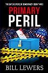 Primary Peril (The Gatekeepers of Democracy #3)