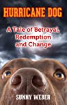 Hurricane Dog: A Tale of Betrayal, Redemption and Change