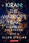 Kiran: The Warrior's Heart: A Brave Woman's Struggle for Freedom (Rights of the Strong, #4)