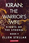 Kiran: The Warrior's Wife: A Brave Woman's Struggle for Freedom (Rights of the Strong, #5)