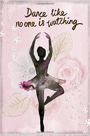 Dance Like No One is Watching: journal Dance recital gift ...