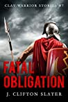 Fatal Obligation (Clay Warrior Stories #7)
