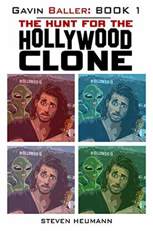 The Hunt for the Hollywood Clone (Gavin Baller, #1)