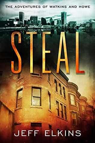 Steal (The Adventures of Watkins and Howe a Supernatural Thriller Book 2)