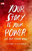Your Story Is Your Power: Free Your Feminine