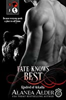 Fate Knows Best (Kindred of Arkadia #1)