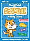 The Official Scratch Coding Cards (Scratch 3.0): Creative Coding Activities for Kids