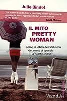 Il mito Pretty Woman: Come la lobby dell'industria del sesso ci spaccia la prostituzione