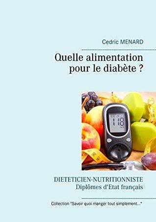 Quelle alimentation pour le diabète ? (Savoir quoi manger, tout simplement...)