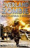 Overland Zombie (Battlefield Z, #13)