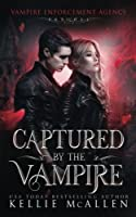 Captured by the Vampire (Vampire Enforcement Agency Series)