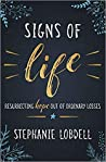 Signs of Life: Resurrecting Hope out of Ordinary Losses