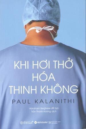Khi Hơi Thở Hóa Thinh Không by Paul Kalanithi