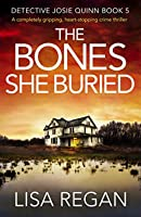 The Bones She Buried (Detective Josie Quinn, #5)