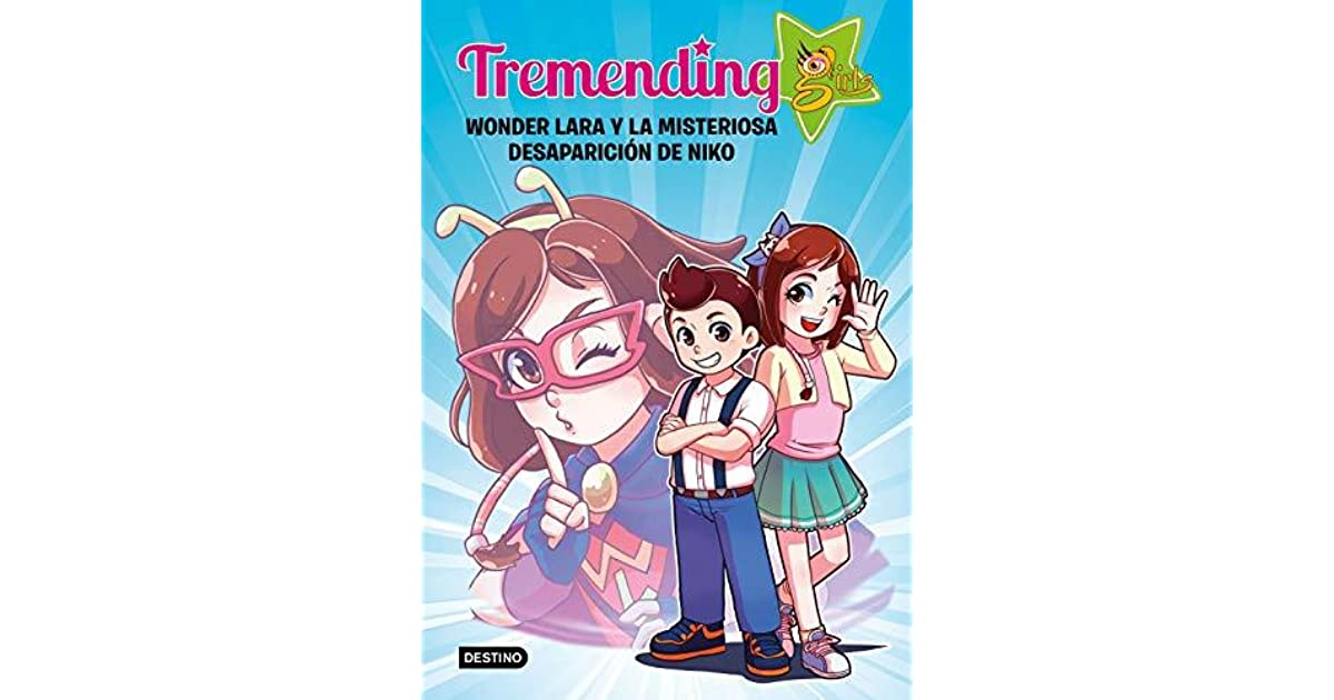 interferencia Dental donante  Tremending girls. Wonder Lara y la misteriosa desaparición de Niko by Tremending  Girls Factory