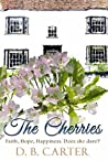 The Cherries by D.B.  Carter