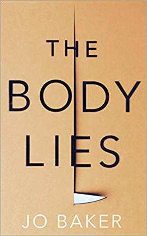 The Body Lies: 'A propulsive #Metoo thriller' GUARDIAN